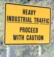 Heavy Industrial Traffic - Proceed With Caution