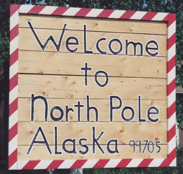 The welcome sign to North Pole, in the neat block letters of ...